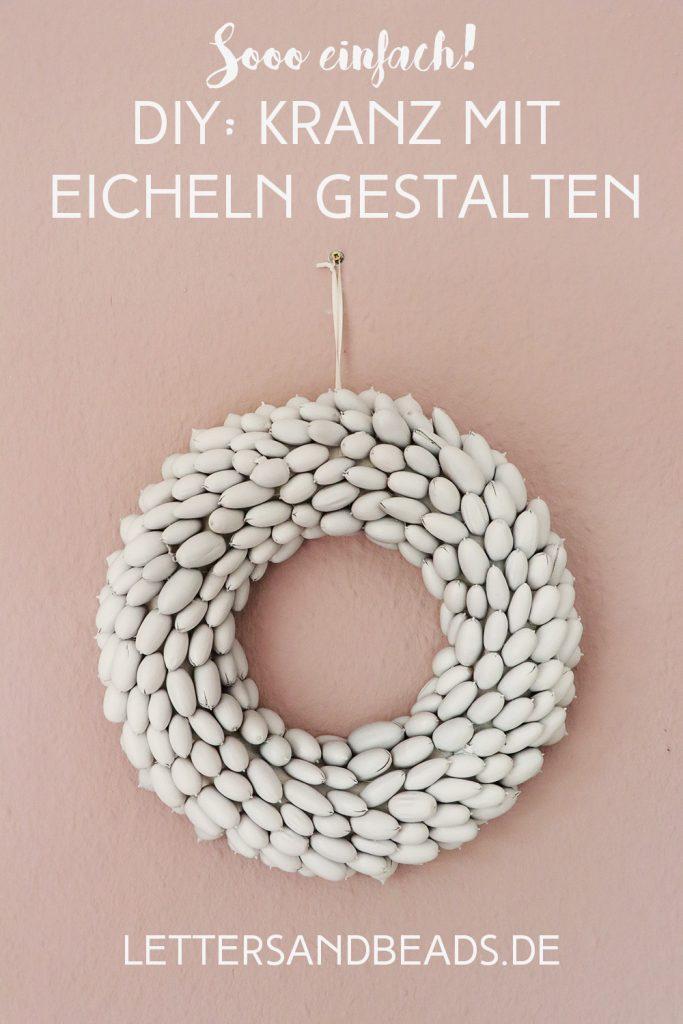 letters-and-beads-diy-deko-interior-festlichen-kranz-mit-eicheln-gestalten-titelbild-pinterest-fertig