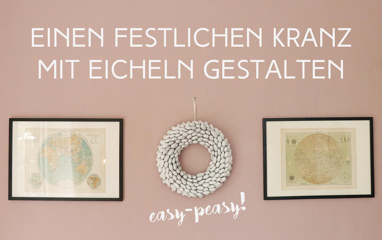 letters-and-beads-diy-deko-interior-festlichen-kranz-mit-eicheln-gestalten-titelbild