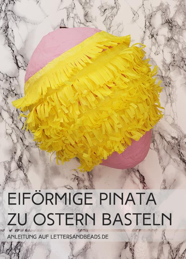 letters_and_beads_fashion_beauty_diy_pinata_ostern_selber_machen_ei_easteregg_pappmache_zeitungspapier_krepppapier_dekorieren_pinterest